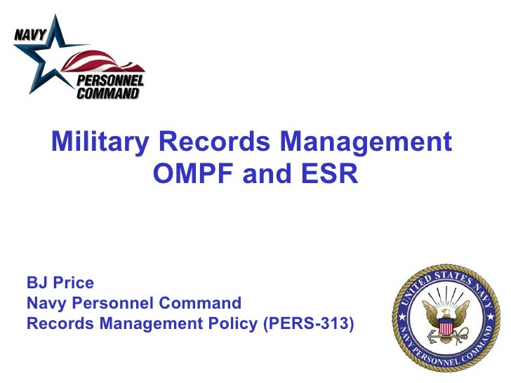 Military Records Management  OMPF and ESR BJ Price Navy Personnel Command Records Management Policy (PERS-313)