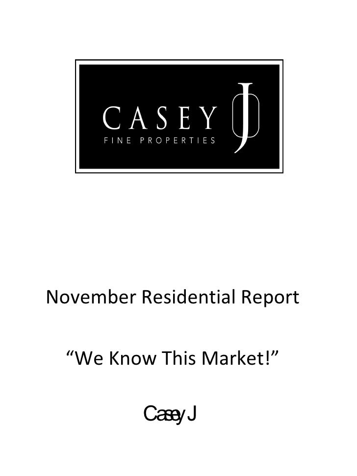 "November Residential Report "" We Know This Market!"" Casey J"