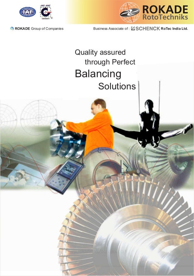 Quality assured through Perfect Balancing Solutions ROKADE Group of Companies Business Associate of : RoTec India Ltd.