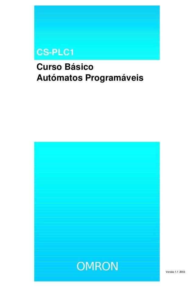 CS-PLC1 Curso Básico Autómatos Programáveis OMRON Versão 1.1 2003