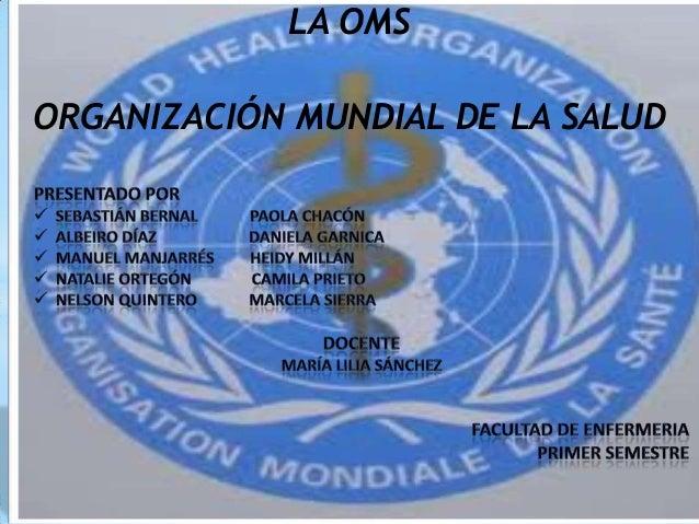 LA OMSORGANIZACIÓN MUNDIAL DE LA SALUD