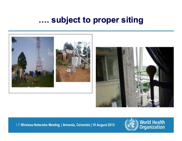 Wireless Networks Meeting | Armenia, Colombia | 10 August 20131 | . subject to proper siting. subject to proper siting