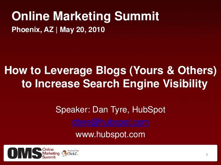 Online Marketing Summit<br />Phoenix, AZ | May 20, 2010<br />How to Leverage Blogs (Yours & Others) to Increase Search Eng...