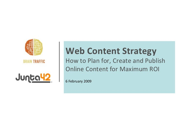Web Content Strategy How to Plan for, Create and Publish Online Content for Maximum ROI  6 February 2009