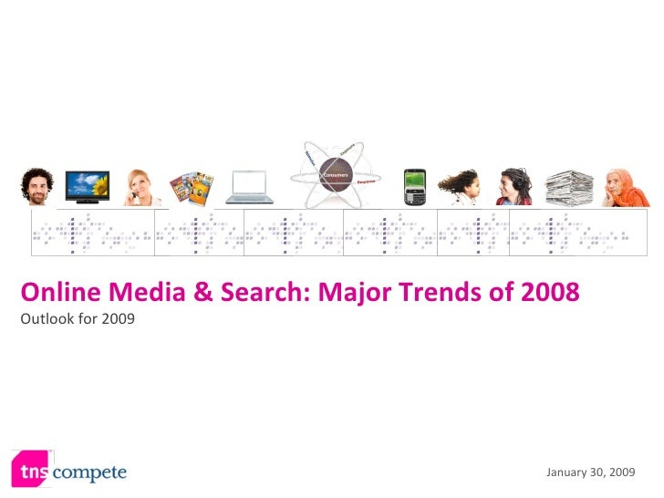 January 30, 2009 Online Media & Search: Major Trends of 2008 Outlook for 2009