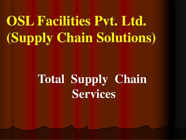 OSL Facilities Pvt. Ltd. (Supply Chain Solutions) Total Supply Chain Services