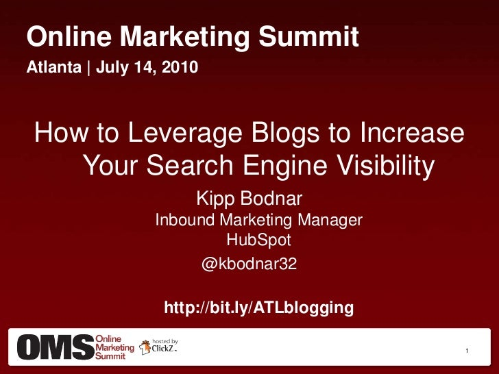 Online Marketing Summit<br />Atlanta | July 14, 2010<br />How to Leverage Blogs to Increase Your Search Engine Visibility<...