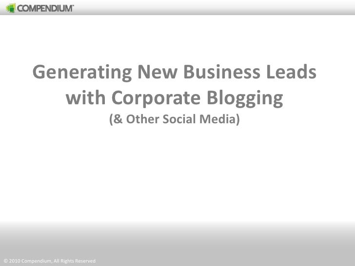 Generating New Business Leads with Corporate Blogging<br />(& Other Social Media)<br />