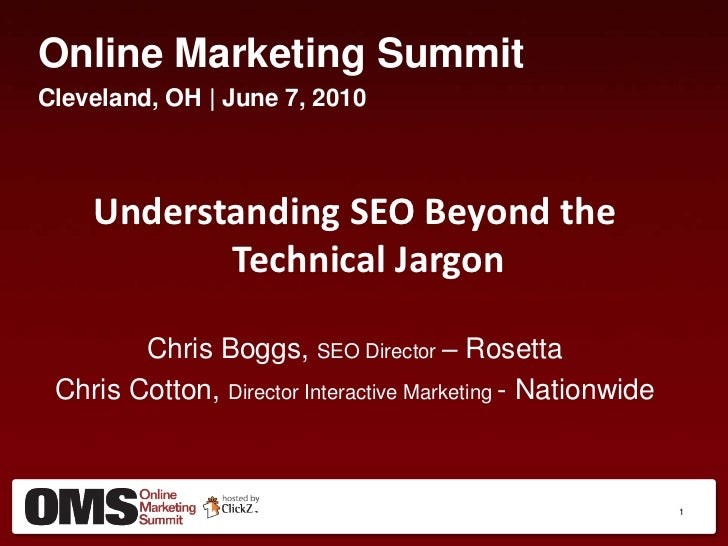 Online Marketing Summit<br />Cleveland, OH | June 7, 2010<br />Understanding SEO Beyond the Technical Jargon<br />Chris Bo...