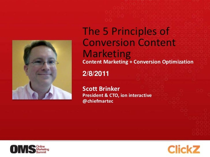 The 5 Principles of Conversion Content Marketing<br />Content Marketing + Conversion Optimization<br />Scott Brinker<br />...