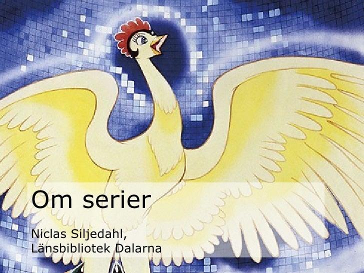 Om serier Niclas Siljedahl,  Länsbibliotek Dalarna