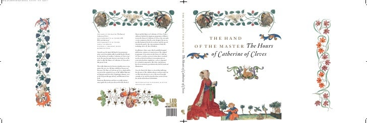 the hand o f t h e m a s t e r The Hours        of Catherine of Cleves