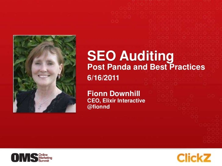 SEO Auditing<br />Post Panda and Best Practices<br />Fionn Downhill<br />CEO, Elixir Interactive<br />@fionnd<br />6/16/20...