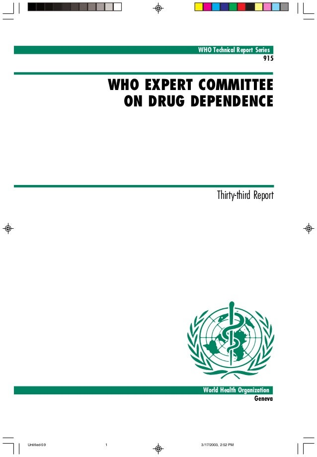 WHO Technical Report Series 915  WHO EXPERT COMMITTEE ON DRUG DEPENDENCE A  Thirty-third Report  World Health Organization...