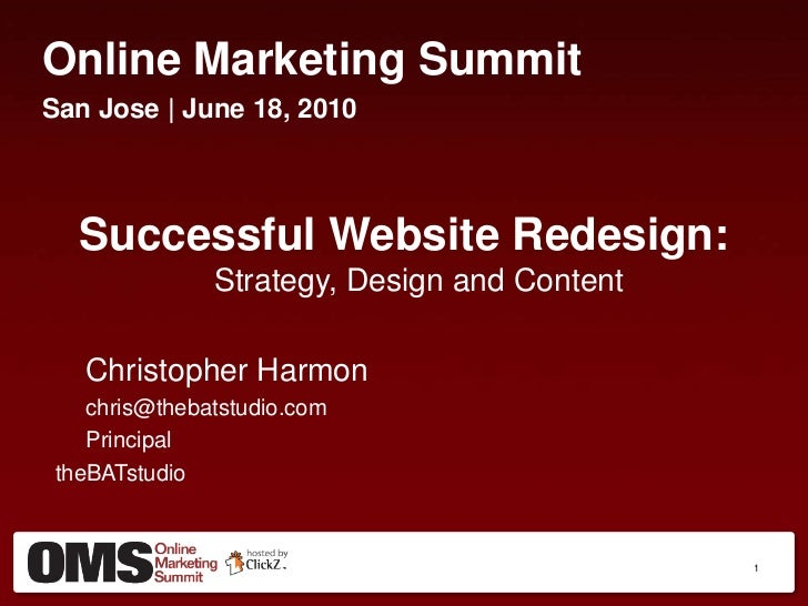 Online Marketing Summit<br />San Jose | June 18, 2010<br />Successful Website Redesign:  Strategy, Design and Content <br ...
