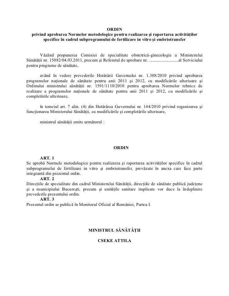 ORDIN   privind aprobarea Normelor metodologice pentru realizarea şi raportarea activităţilor         specifice în cadrul ...