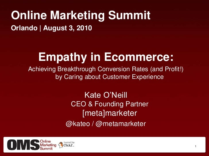 Online Marketing Summit<br />Orlando | August 3, 2010<br />Empathy in Ecommerce:<br />Achieving Breakthrough Conversion Ra...