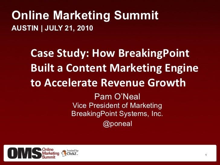 <ul><li>Online Marketing Summit </li></ul><ul><li>AUSTIN | JULY 21, 2010 </li></ul><ul><li>Case Study: How BreakingPoint B...