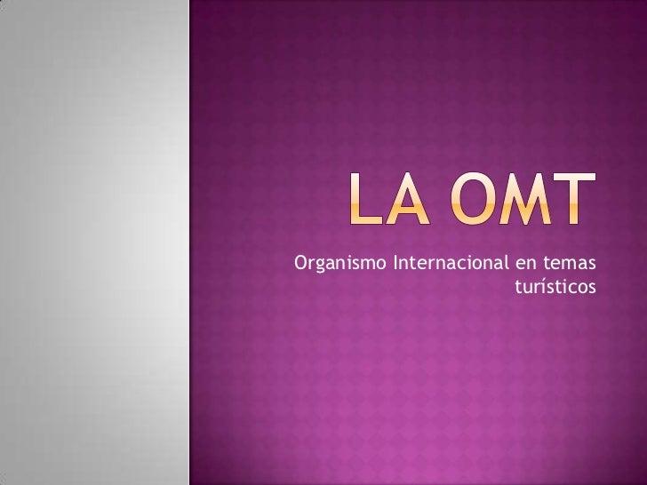 Organismo Internacional en temas                        turísticos