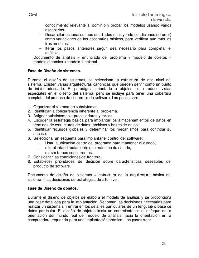 OMT Instituto Tecnológico de Morelia 23 conocimiento relevante al dominio y probar los modelos usando varios escenarios. −...