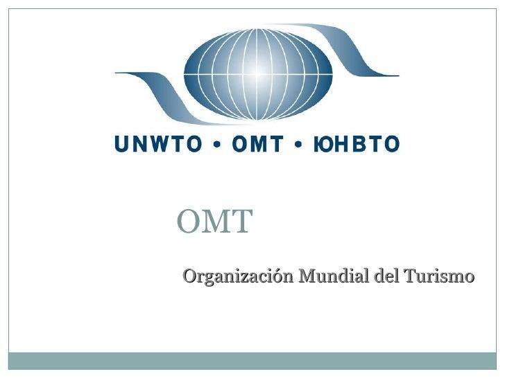 OMT Organización Mundial del Turismo