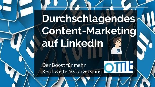 Durchschlagendes Content-Marketing auf LinkedIn Der Boost für mehr Reichweite & Conversions