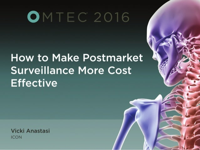 How to Make Postmarket Surveillance More Cost Effective June 16, 2016