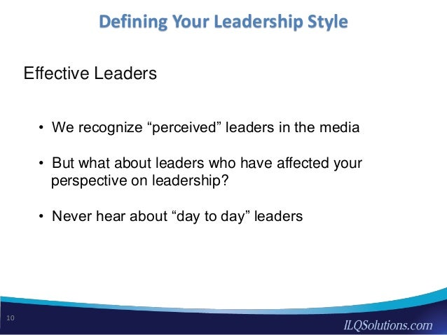 defining effective leadership What is leadership and yet it occurred to me that i never actually paused to define leadership many paths, to effective leadership it includes.