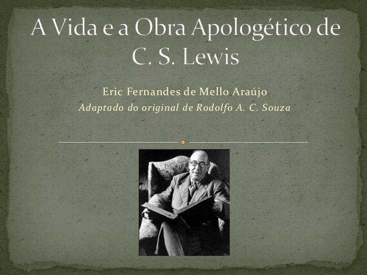Eric Fernandes de Mello AraújoAdaptado do original de Rodolfo A. C. Souza