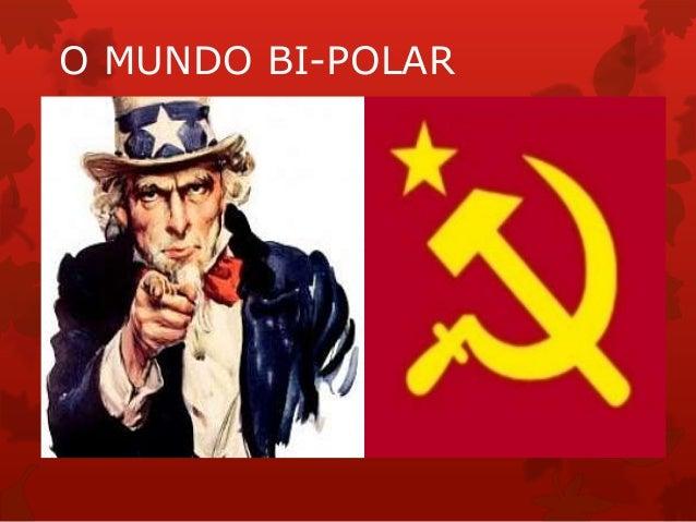 O mundo bi polar