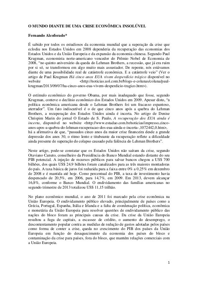 1 O MUNDO DIANTE DE UMA CRISE ECONÔMICA INSOLÚVEL Fernando Alcoforado* É sabido por todos os estudiosos da economia mundia...