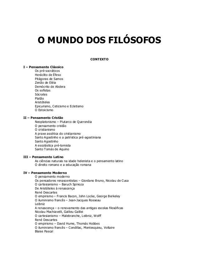 O MUNDO DOS FILÓSOFOS  CONTEXTO  I – Pensamento Clássico  Os pré-socráticos  Heráclito de Éfeso  Pitágoras de Samos  Zenão...