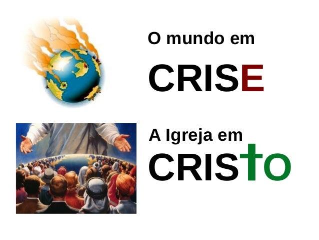 O mundo em A Igreja em CRISE CRISTO