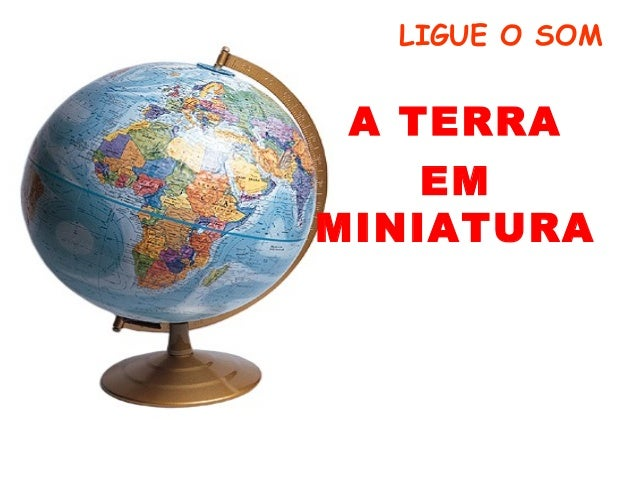 LIGUE O SOM A TERRA    EMMINIATURA