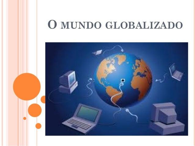 Resultado de imagem para um mundo globalizado