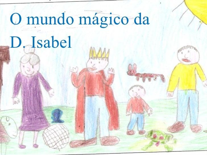 O mundo mágico da D. Isabel