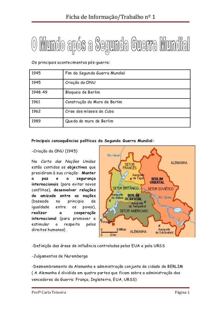 Ficha de Informação/Trabalho nº 1Os principais acontecimentos pós-guerra:1945               Fim da Segunda Guerra Mundial1...