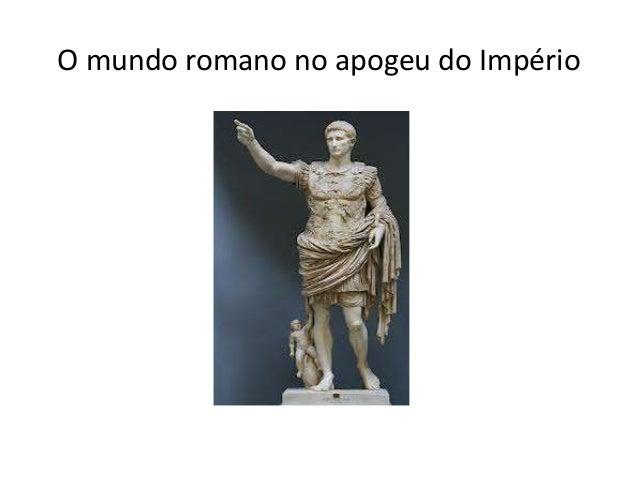 O mundo romano no apogeu do Império
