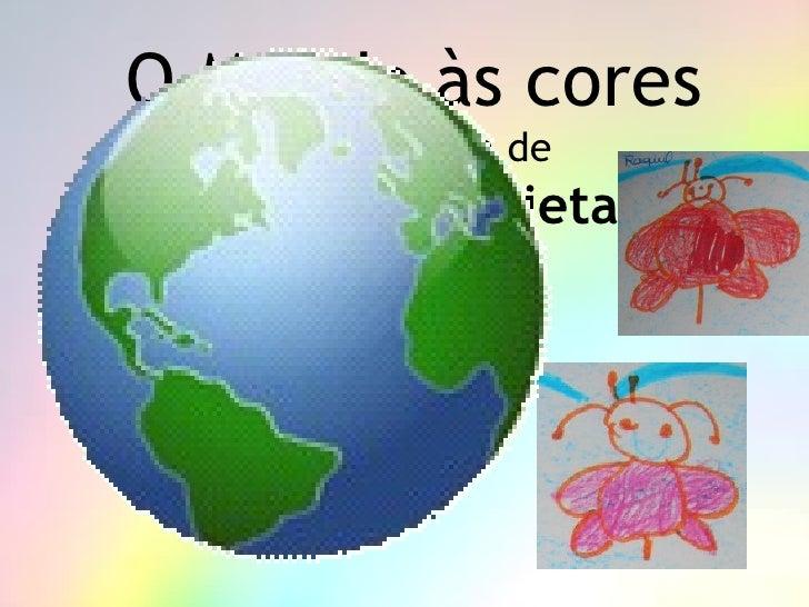 O Mundo às cores Ou a história de  Romeu e Julieta