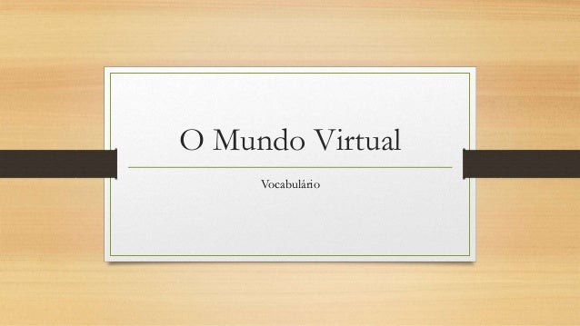 O Mundo Virtual Vocabulário