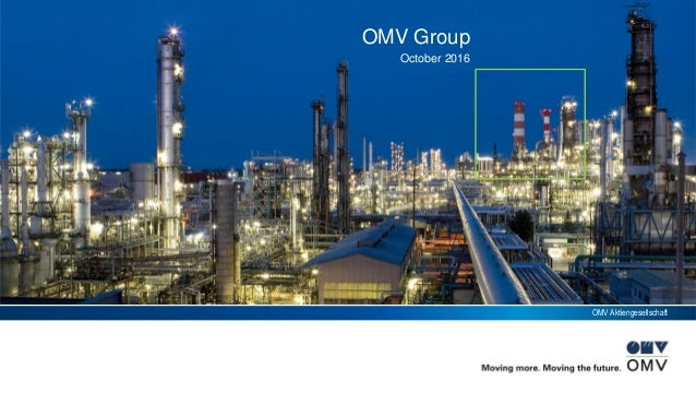 OMV Aktiengesellschaft OMV Group October 2016