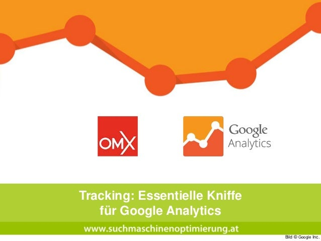 Tracking: Essentielle Kniffe für Google Analytics Bild © Google Inc.