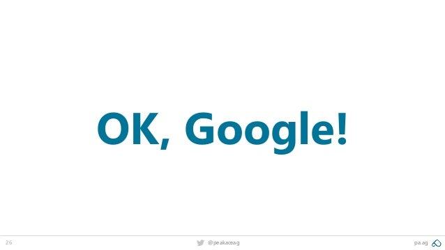 26 @peakaceag pa.ag OK, Google!