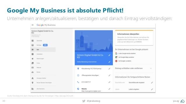 30 @peakaceag pa.ag Google My Business ist absolute Pflicht! Unternehmen anlegen/aktualisieren, bestätigen und danach Eint...