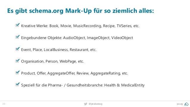 33 @peakaceag pa.ag Es gibt schema.org Mark-Up für so ziemlich alles: Kreative Werke: Book, Movie, MusicRecording, Recipe,...