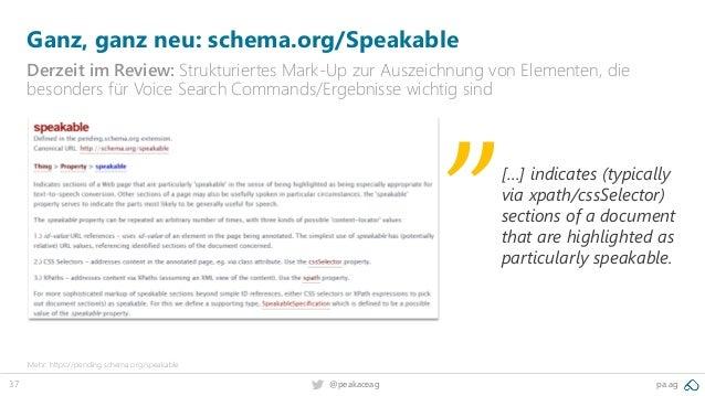 37 @peakaceag pa.ag Ganz, ganz neu: schema.org/Speakable Derzeit im Review: Strukturiertes Mark-Up zur Auszeichnung von El...