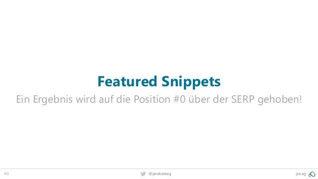 40 @peakaceag pa.ag Featured Snippets Ein Ergebnis wird auf die Position #0 über der SERP gehoben!
