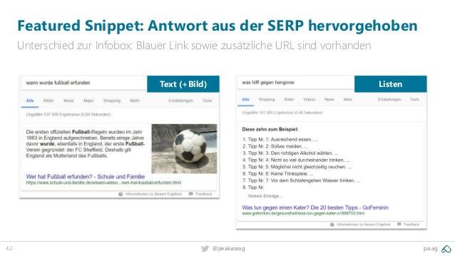 42 @peakaceag pa.ag Featured Snippet: Antwort aus der SERP hervorgehoben Unterschied zur Infobox: Blauer Link sowie zusätz...
