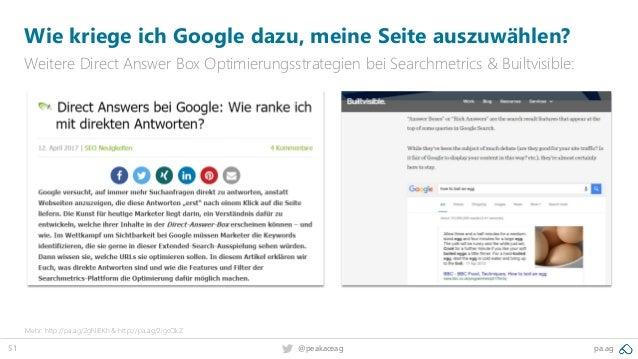51 @peakaceag pa.ag Wie kriege ich Google dazu, meine Seite auszuwählen? Weitere Direct Answer Box Optimierungsstrategien ...