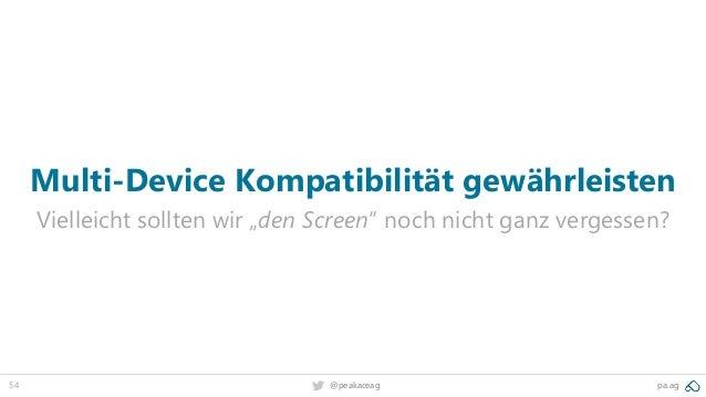 """54 @peakaceag pa.ag Multi-Device Kompatibilität gewährleisten Vielleicht sollten wir """"den Screen"""" noch nicht ganz vergesse..."""